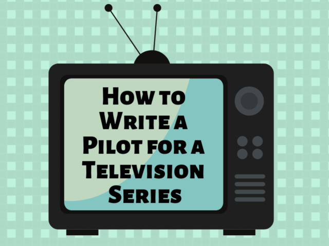 How to Write a Pilot for a Television Series - Script Magazine