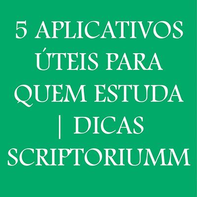 5 Aplicativos úteis para quem estuda | Dicas