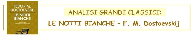 ANALISI GRANDI CLASSICI - LE NOTTI BIANCHE