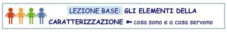 Lezione Base - gli Elementi della Caratterizzazione