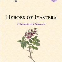 Heroes of Iyastera: The Harrowing Harvest