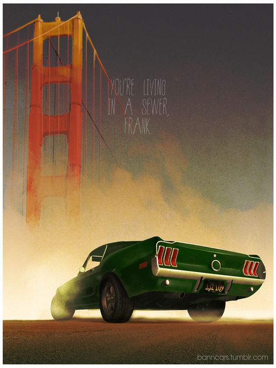 POSTERS OF FAMOUS CARS AND VEHICLES IN TV, MOVIES AND VIDEOGAMES via BannCars | Bullitt.: