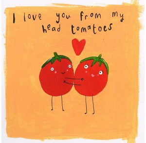 14 Sweet & Punny Valentine's Day Cards - Oliver Bonas I Love You from my Head Tomatoes