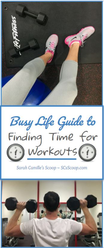 Busy Life Guide to Finding Time for Workouts - SCsScoop.com - Sarah Camille's Scoop