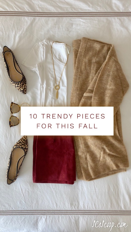 10 Trendy Pieces for a Fashionable Fall - Fall Style Tips - Fall Trends - SCsScoop.com