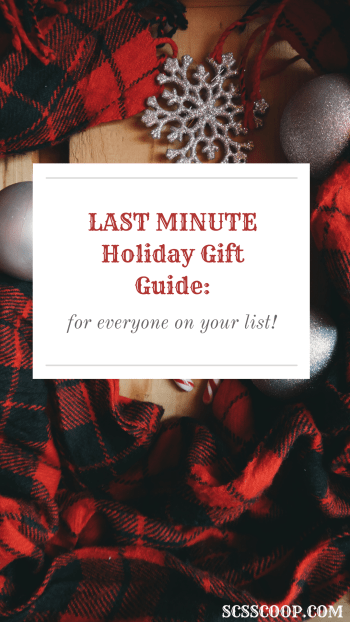 Last Minute Gifts for Everyone on your List - Holiday Gift Guide - SCsScoop.com
