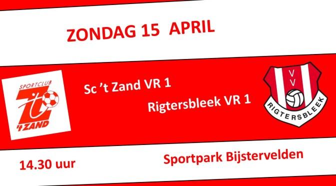 Sc 't Zand VR1 – Rigtersbleek VR1 Zondag 15 April 14.30 uur