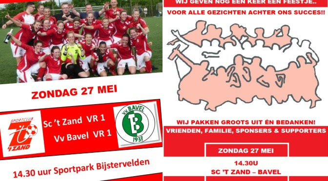 Sc 't Zand VR1 – Vv Bavel VR1 zondag 27 mei met afterparty
