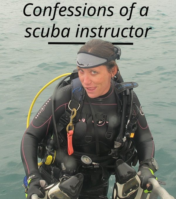 Embarrassing confessions of a Course Director & Dive Instructor