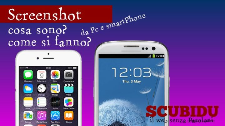 Screenshot | Cosa sono, come si fanno su Android, iPhone e PC