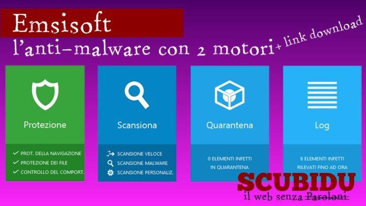 Emsisoft, L'anti-malware con due motori