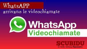 WhatsApp | Videochiamate disponibili per Android