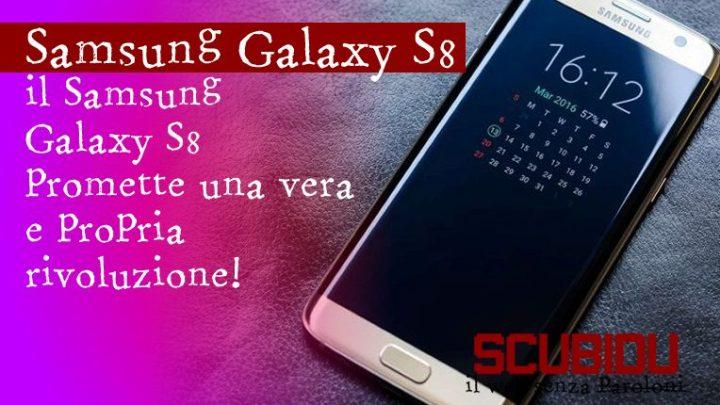 Samsung S8 | Samsung rivela dettagli sulle caratteristiche