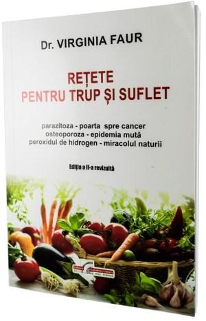 RETETE PENTRU TRUP SI SUFLET - Dr. Virginia Faur