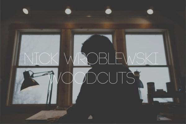 Nick Wroblewski by Ray + Kelly.