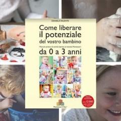 Come liberare il potenziale del vostro bambino (Libro Montessori)