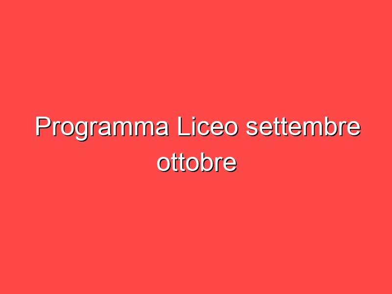 Programma Liceo settembre ottobre