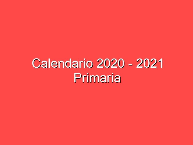 Calendario 2020 – 2021 Primaria