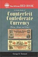 A Guide Book of Counterfeit Confederate Currency