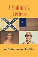 A Soldier's Letters to Charming Nellie