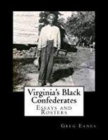 Virginia's Black Confederates: Essays and Rosters of Civil War Virginia's Black Confederates
