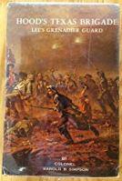 Hood's Texas Brigade: Lee's Grenadier Guard