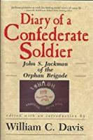 Diary of a Confederate Soldier: John S. Jackman of the Orphan Brigade (American Military History Series)