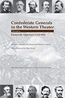 Confederate Generals in the Western Theater, vol. 4: Essays on America's Civil War (The Western Theater in the Civil War)
