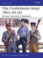 The Confederate Army 1861-65, Vol. 6: Missouri, Kentucky & Maryland (Men-at-Arms)