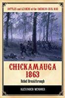 Chickamauga 1863: Rebel Breakthrough (Battles and Leaders of the American Civil War)