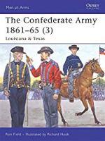 The Confederate Army 1861-65, Vol. 3: Louisiana & Texas (Men-at-Arms)