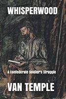 Whisperwood: A Confederate Soldier's Struggle