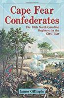 Cape Fear Confederates: The 18th North Carolina Regiment in the Civil War