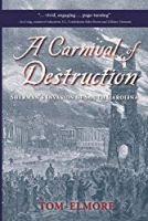 A Carnival of Destruction: Sherman's Invasion of South Carolina