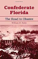 Confederate Florida: The Road to Olustee