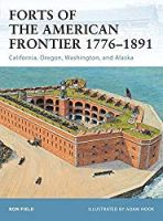 Forts of the American Frontier 1776–1891: California, Oregon, Washington, and Alaska (Fortress)