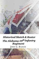 Historical Sketch & Roster of the Alabama 29th Infantry Regiment (Confederate Regimental History Series Book 53)