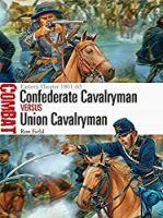 Confederate Cavalryman vs Union Cavalryman: Eastern Theater 1861–65 (Combat)