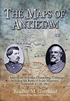 The Maps of Antietam: An Atlas of the Antietam (Sharpsburg) Campaign, including the Battle of South Mountain, September 2 - 20, 1862 (Savas Beatie Military Atlas Series)