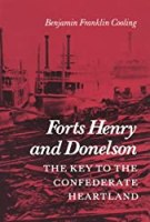 Forts Henry and Donelson: The Key to the Confederate Heartland