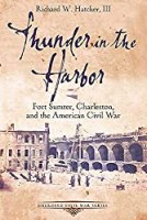 Thunder in the Harbor: Fort Sumter, Charleston, and the American Civil War (Emerging Civil War Series)