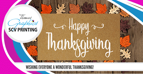 Happy Thanksgiving from SCV Printing – Thomas Graphics!