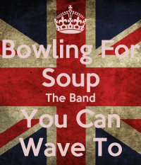 Bowling For Soup The Band You Can Wave To Poster | Phil ...