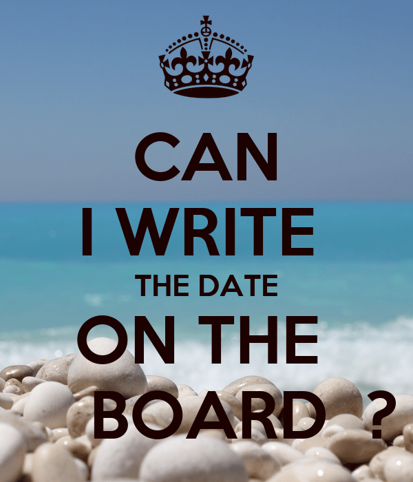 CAN I WRITE THE DATE ON THE BOARD ? Poster   oligiss68 ...