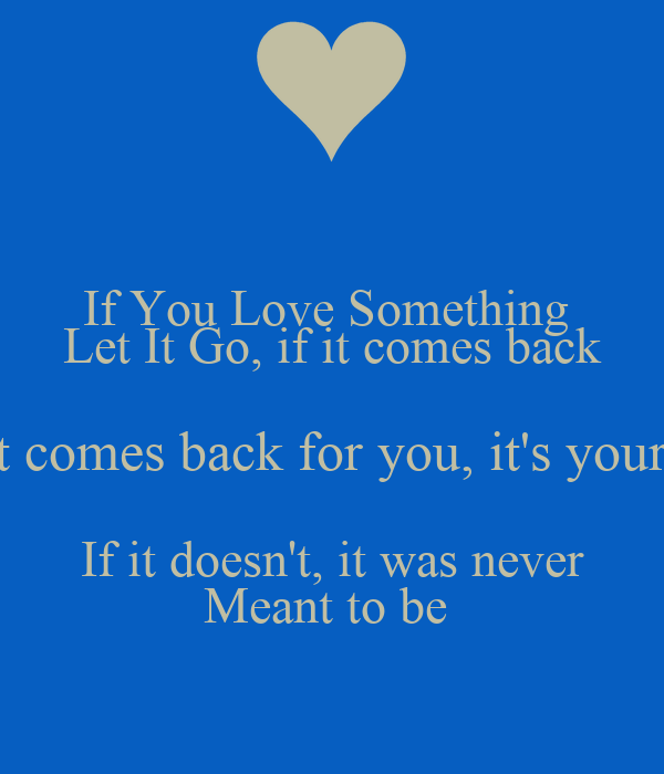 It You If Doesnt You It Love Yours It It If Never W It Comes If Go Something Back Let