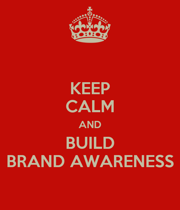 Keep Calm And Build Brand Awareness Poster  Mame 01