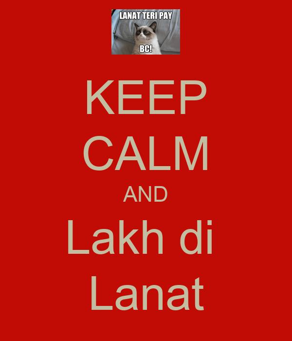 Keep Calm And Lakh Di Lanat Poster  Lakh Di Lanat Keep