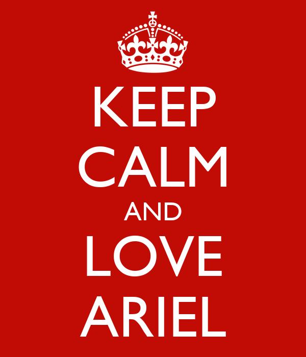 Keep Calm And Love Ariel
