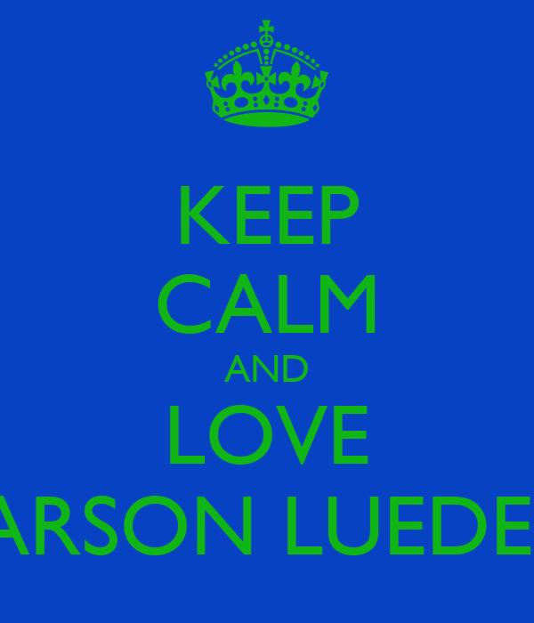 Keep Calm And Love Carson
