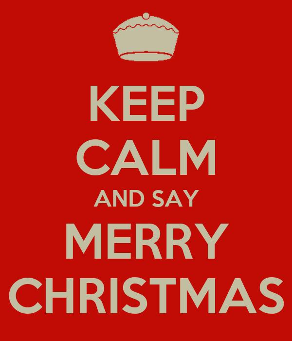 keep calm and say merry christmas 4jpg